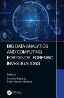 Big Data Analytics and Computing for Digital Forensic Investigations PDF