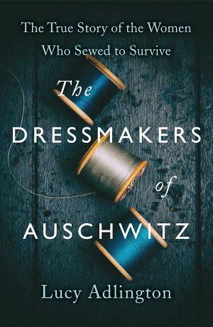 The Dressmakers of Auschwitz