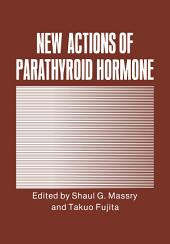 New Actions of Parathyroid Hormone