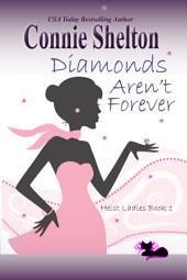 Diamonds Aren't Forever: Heist Ladies, Book 1