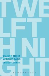 Twelfth Night: Character Studies