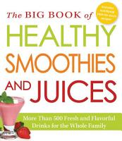 The Big Book of Healthy Smoothies and Juices PDF