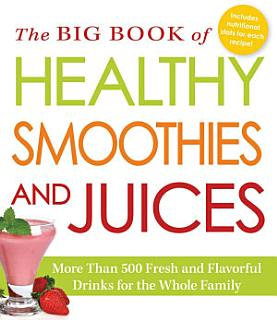 The Big Book of Healthy Smoothies and Juices Book