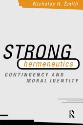 Strong Hermeneutics: Contingency and Moral Identity