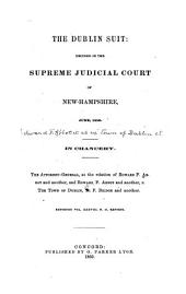 The Dublin Suit: Decided in the Supreme Judicial Court of New-Hampshire, June 1859. In Chancery. The Attorney-general, at the Relation of Edward F. Abbot and Another, V. the Town of Dublin, B.F. Bridge and Another.Reported Vol. XXXVIII, N.H. Reports