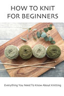 How To Knit For Beginners PDF