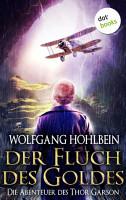 Der Fluch des Goldes   Die Abenteuer des Thor Garson   Dritter Roman PDF