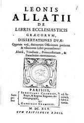 De libris ecclesiasticis Graecorum dissertationes duae