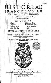 Historiae Francorum ab anno Christi DCCCC. ad ann. M.CC.LXXXV. scriptores veteres XI, in quibus Glaber, Helgaudus, Sugerius Abbas, M. Rigordus, Guillermus Brito, Guillermus de Nangis & anonymi alij. Extrema stirpis Carolinae et capetiorum regum res gestas... ex bibliotheca P. Pithoei v. cl. nunc primum in lucem dati