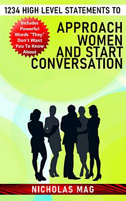 1234 High Level Statements to Approach Women and Start Conversation