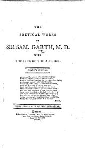 The Poetical Works of Sir Sam. Garth, M.D., with the Life of the Author. Cooke's Edition. [With Illustrations.]