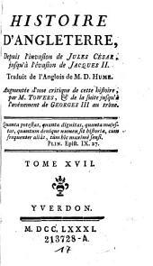 Histoire d'Angleterre ; depuis l'invasion de Jules César, jusqu'à l'évasion de Jacques II. ; Traduit de l'anglois: Volume17