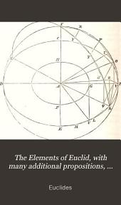 The Elements of Euclid, with many additional propositions, and explanatory notes, by H. Law. Pt. 2, containing the 4th, 5th, 6th, 11th, & 12th books