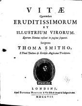 Vitæ quorundam eruditissimorum et illustrium virorum: Quorum nomina exftant in pagina fequenti