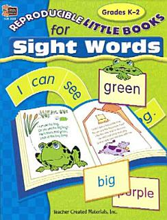 Reproducible Little Books for Sight Words  Grades K 2 Book