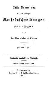 Sämmtliche Kinder- und Jugendschriften: Erste Sammlung merkwürdiger Reisebeschreibungen ; 5, Band 21