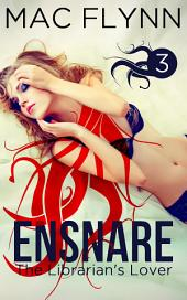 Ensnare: The Librarian's Lover #3 (Demon Paranormal Romance)