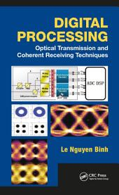 Digital Processing: Optical Transmission and Coherent Receiving Techniques