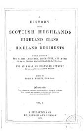 A History of the Scottish Highlands, Highland Clans and Highland Regiments: With an Account of the Gaelic Language, Literature, and Music