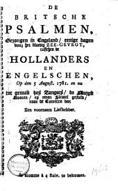De Britsche psalmen, gezongen in Engeland, eenige dagen voor het bloedig zee-gevegt, tusschen de Hollanders en Engelschen, op den 5 august. 1781