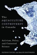 The Aquaculture Controversy in Canada PDF