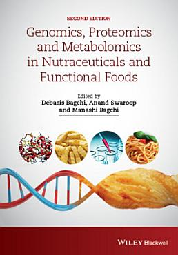 Genomics  Proteomics and Metabolomics in Nutraceuticals and Functional Foods PDF