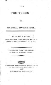 The Tocsin; or, an appeal to good sense. Translated from the French by ... T. Falconer