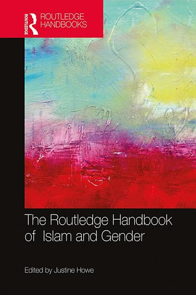 The Routledge Handbook of Islam and Gender