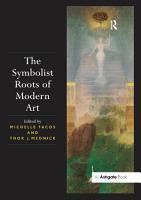 The Symbolist Roots of Modern Art PDF
