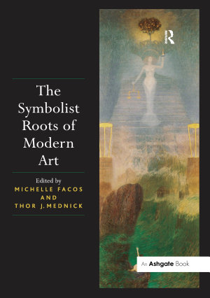The Symbolist Roots of Modern Art