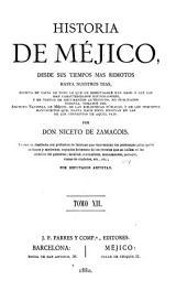 Historia de Méjico desde sus tiempos mas remotos hasta nuestros dias ...