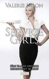 Service Girls: Fünf Frauen und ihre Leidenschaft im Beruf