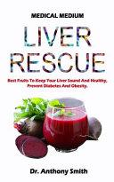Medical Medium Liver Rescue Book