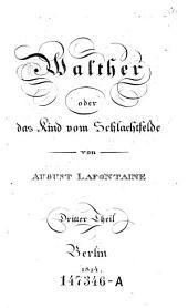 Walther oder das Kind vom Schlachtfelde. -Berlin 1814