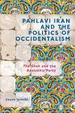 Pahlavi Iran and the Politics of Occidentalism