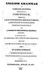 English grammar in familiar lectures, accompanied by a compendium ... Twenty-fourth edition, enlarged and improved