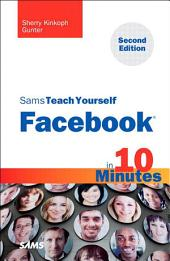 Sams Teach Yourself Facebook in 10 Minutes: Edition 2