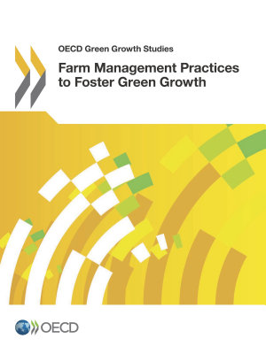 OECD Green Growth Studies Farm Management Practices to Foster Green Growth