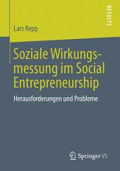 Soziale Wirkungsmessung im Social Entrepreneurship: Herausforderungen und Probleme