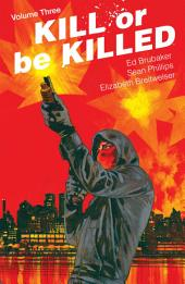 Kill Or Be Killed Vol. 3