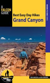 Best Easy Day Hikes Grand Canyon National Park: Edition 4