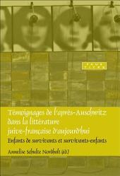 Témoignages de l'après-Auschwitz dans la littérature juive-française d'aujourd'hui: enfants de survivants et survivants-enfants