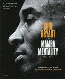 Download KOBE BRYANT THE MAMBA MENTALITY HOW I PLAY Book