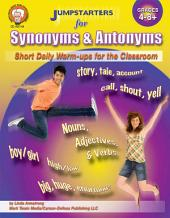 Jumpstarters for Synonyms and Antonyms, Grades 4 - 8: Short Daily Warm-ups for the Classroom