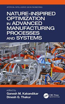Nature-Inspired Optimization in Advanced Manufacturing Processes and Systems