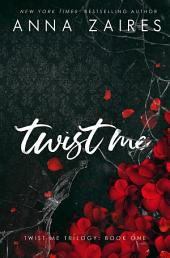 Twist Me (Twist Me #1): A New Adult Dark Erotic Novel