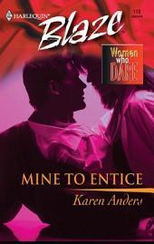 Mine to Entice