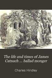 The life and times of James Catnach ... ballad monger