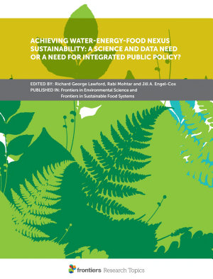 Achieving Water Energy Food Nexus Sustainability  A Science and Data Need or a Need for Integrated Public Policy  PDF
