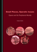 Small Places, Operatic Issues